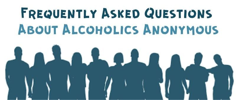 Frequently Asked Questions About A.A. (Alcoholics Anonymous)