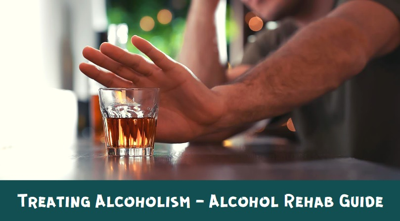 Treating Alcoholism - Alcohol Rehab Guide